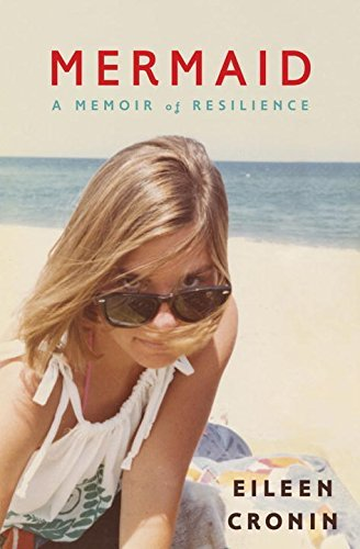 Eileen Cronin Mermaid A Memoir Of Resilience