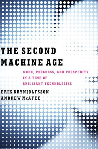 Erik Brynjolfsson The Second Machine Age Work Progress And Prosperity In A Time Of Brill