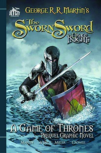 George R. R. Martin The Sworn Sword A Game Of Thrones Prequel Graphic Novel