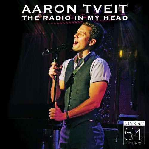 Aaron Tveit The Radio In My Head Live At 54 Below