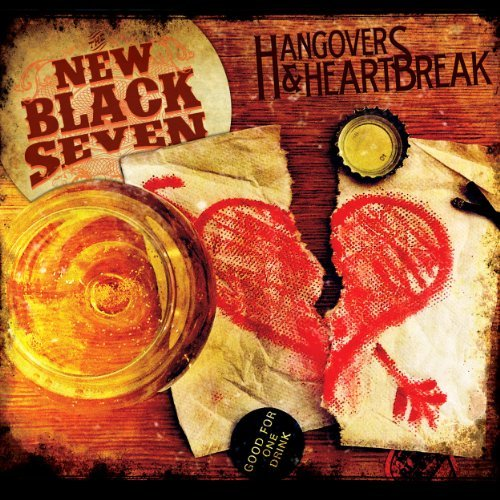 New Black Seven Hangovers & Heartbreak