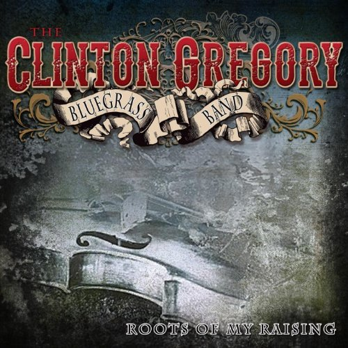 Clinton Bluegrass Band Gregory Roots Of My Raising