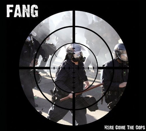 Fang Here Come The Cops