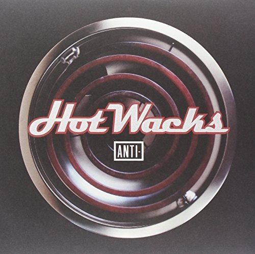 Hot Wacks Anti Vinyl Fall Co Hot Wacks Anti Vinyl Fall Co