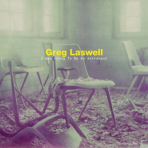 Greg Laswell I Was Going To Be An Astronaut
