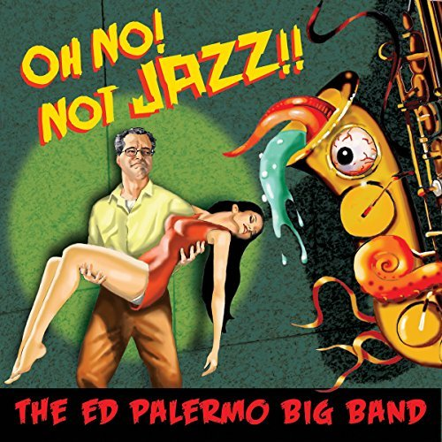 Ed Big Band Palermo Oh No! Not Jazz!!