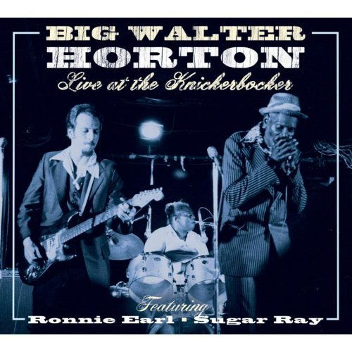 Walter Horton Live At The Knickerbocker Feat