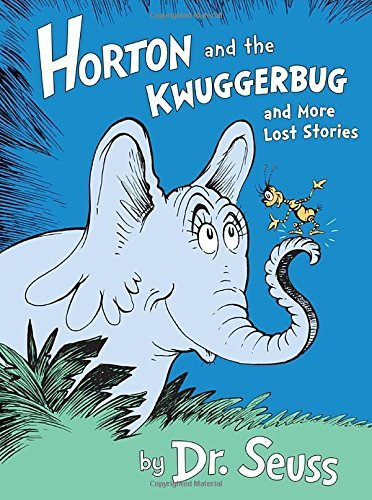 Dr Seuss Horton And The Kwuggerbug And More Lost Stories