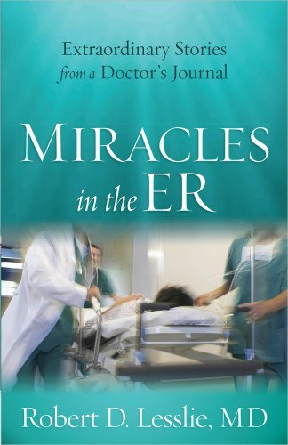 Robert D. Lesslie Miracles In The Er