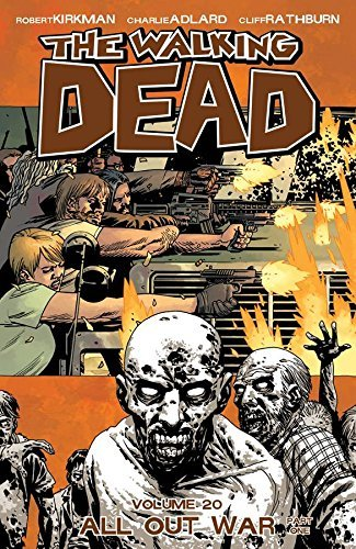 Robert Kirkman The Walking Dead Volume 20 All Out War Part 1