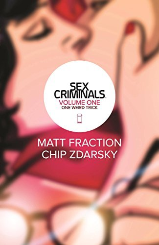 Matt Fraction Sex Criminals Volume 1 One Weird Trick