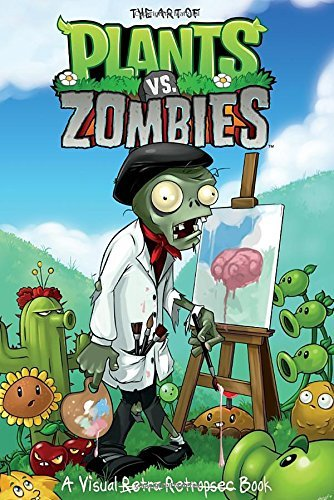 Philip R. Simon The Art Of Plants Vs. Zombies A Visual Book