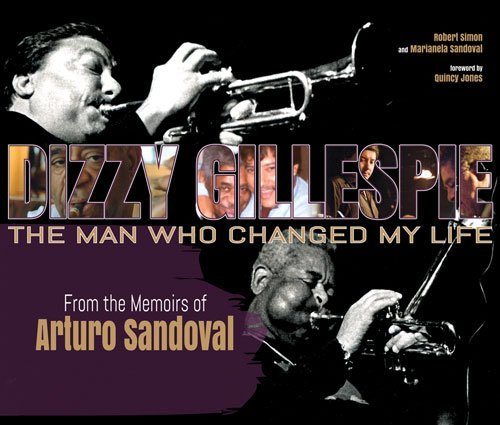 Robert Simon Dizzy Gillespie The Man Who Changed My Life From The Memoirs Of