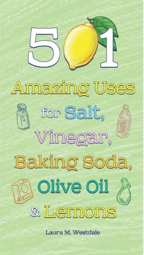 Laura M. Westdale 501 Amazing Uses For Salt Vinegar Baking Soda O