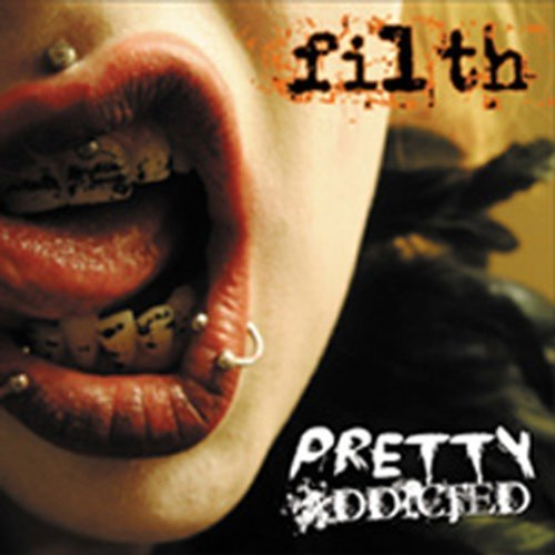 Pretty Addicted Filth Digipak