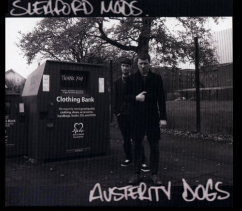 Sleaford Mods Austerity Dogs