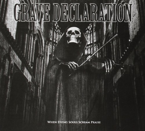 Grave Declaration When Dying Souls Scream Praise