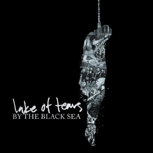 Lake Of Tears By The Black Sea Incl. DVD