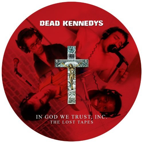 Dead Kennedys In God We Trust Inc The Lost