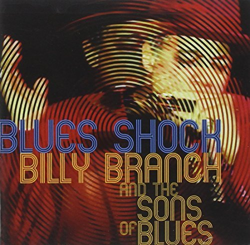 Billy Branch & The Sons Of Blu Blues Shock