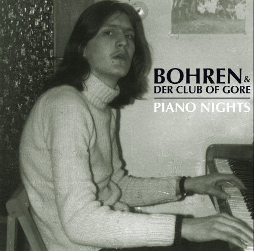 Bohren & Der Club Of Gore Piano Nights