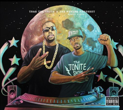 Trae Tha Truth & The World's F Tonite Show Explicit Version