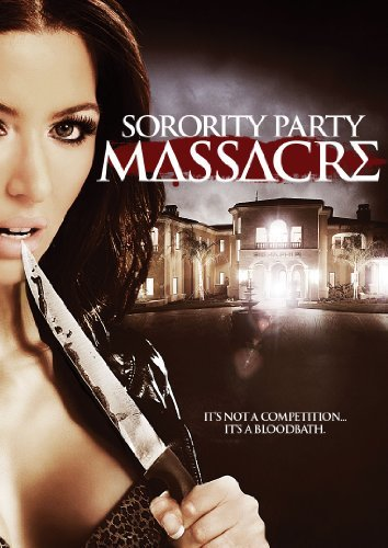 Sorority Party Massacre Sorority Party Massacre DVD R Ws
