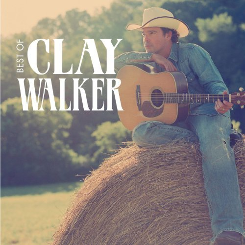 Clay Walker Best Of