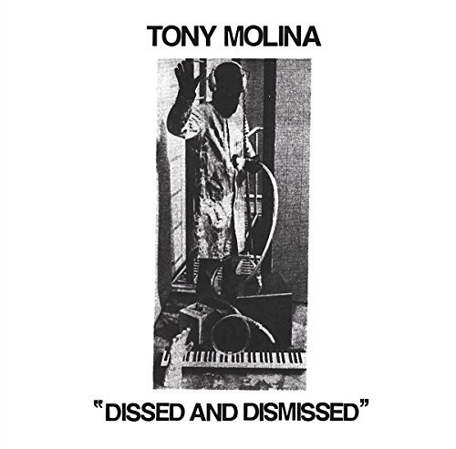 Tony Molina Dissed & Dismissed