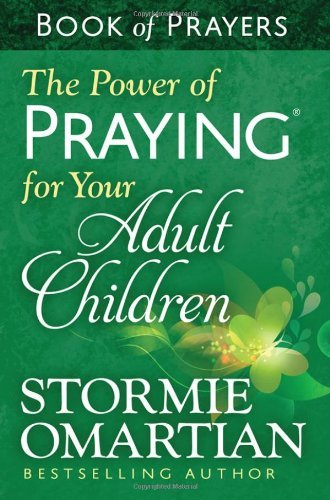 Stormie Omartian The Power Of Praying For Your Adult Children Book Of Prayers