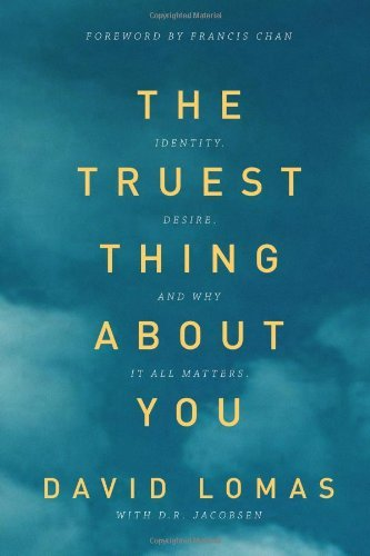 David Lomas The Truest Thing About You Identity Desire And Why It All Matters