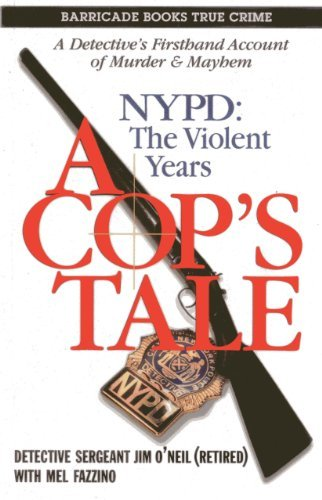 Jim O'neil A Cop's Tale Nypd The Violent Years