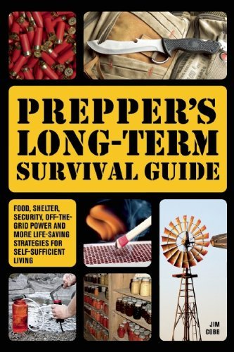 Jim Cobb Prepper's Long Term Survival Guide Food Shelter Security Off The Grid Power And M