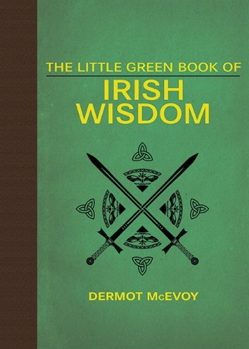 Dermot Mcevoy The Little Green Book Of Irish Wisdom