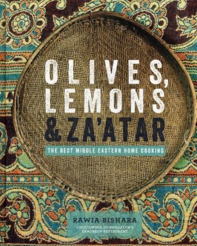Rawia Bishara Olives Lemons & Za'atar The Best Middle Eastern Home Cooking