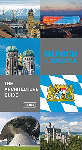 Braun Munich + Bavaria The Architecture Guide