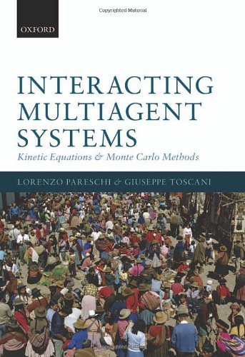Lorenzo Pareschi Interacting Multiagent Systems Kinetic Equations And Monte Carlo Methods