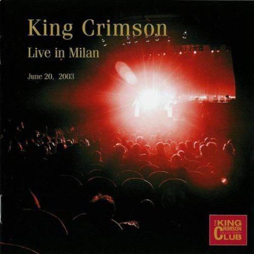 King Crimson King Crimson Collectors Club Live In Milan 06 20 2003