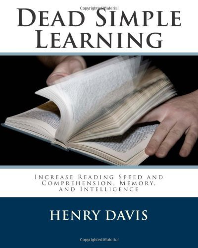 Davis Henry S.J. Dead Simple Learning Increase Reading Speed And Comprehension Memory