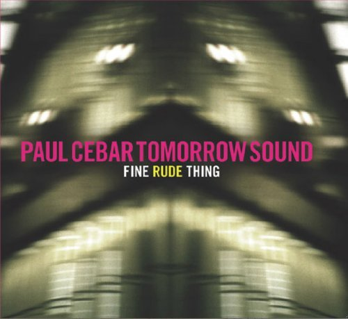 Paul Tomorrow Sound Cebar Fine Rude Thing