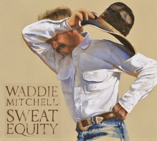 Waddie Mitchell Sweat Equity