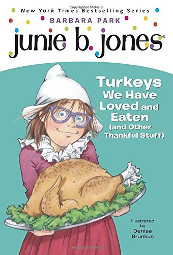 Barbara Park Junie B. Jones #28 Turkeys We Have Loved And Eaten (and Other Thankf