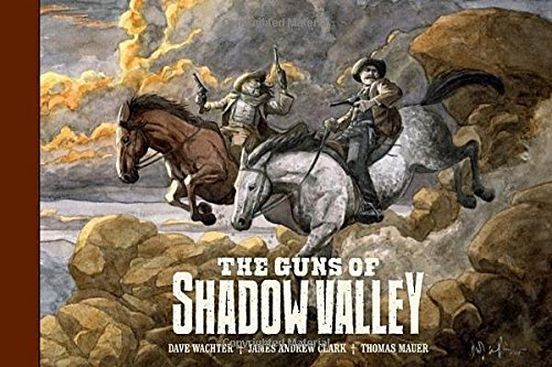 Dave Wachter The Guns Of Shadow Valley