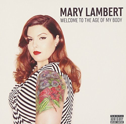 Mary Lambert Welcome To The Age Of My Body Explicit Version