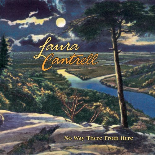 Laura Cantrell No Way There From Here No Way There From Here