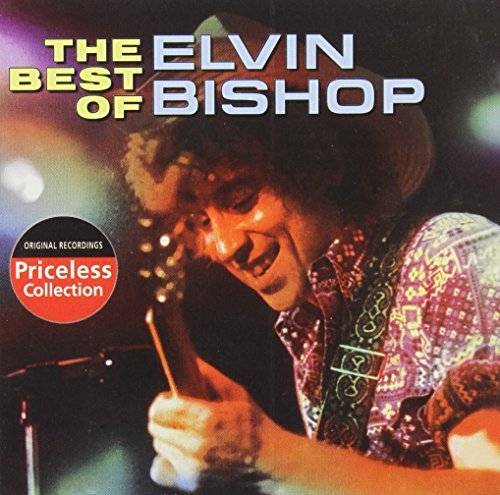 Elvin Bishop Best Of Elvin Bishop