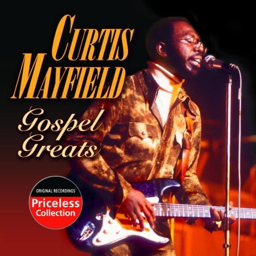Curtis Mayfield Gospel Greats