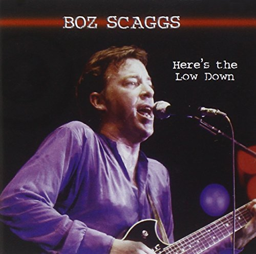 Boz Scaggs Here's The Lowdown