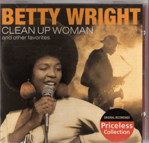 Betty Wright Clean Up Woman & Other Favorit