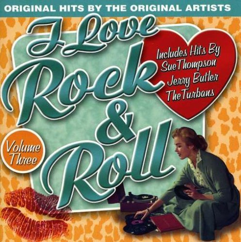 I Love Rock N Roll Vol. 3 I Love Rock N Roll I Love Rock N Roll
